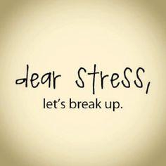 Dear Stress,