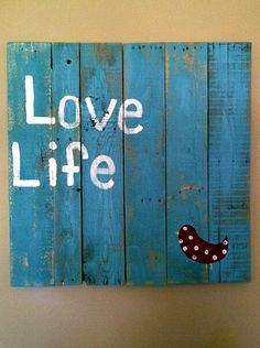 Reclaimed Pallet Wood Love Life Sign by ReclaimedGoods1 on Etsy, $65.00