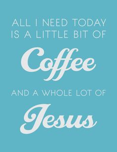 Instant download - Coffee and Jesus Art Print by DulyNotedDesign on Etsy, $10.00