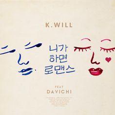 KPOP Music Lyrics: K.Will – You Call It Romance (Feat. Davichi) Lyric...