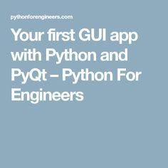 Your first GUI app with Python and PyQt – Python For Engineers - Eine Plattform mit allen Designs Python Programming Books, Learn Programming, Computer Programming, Computer Coding, Coding Languages, Programming Languages, Computer Technology, Computer Science, Medical Technology