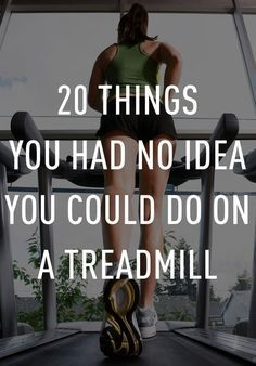 20 Things You Had No Idea You Could Do On A Treadmill
