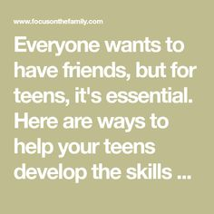 Everyone wants to have friends, but for teens, it's essential. Here are ways to help your teens develop the skills needed to make and keep friends. Prayer For Our Children, Having No Friends, Raising Girls, Teenage Years, Foster Care, Adolescence, Healthy Relationships, School Days, Counseling