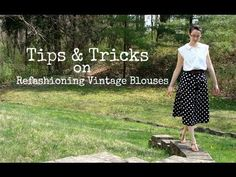 Tips & Tricks on Refashioning Vintage Blouses from the Thrift Store