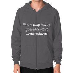 ITS A PUG THING Zip Hoodie (on man)