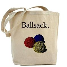 Tote Bag by Step's Shop - CafePress Ballsack.for your yarn. History of Knitting Wool rotating, weaving and stitching jobs such as for example BC. Knitting Humor, Crochet Humor, Knitting Projects, Crochet Projects, Knitting Patterns, Knit Crochet, Crochet Patterns, Knitting Quotes, Crochet Clutch