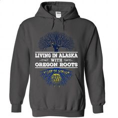 Living in Alaska with Oregon Roots - #white shirts #earl sweatshirt hoodie. CHECK PRICE => https://www.sunfrog.com/LifeStyle/Living-in-Alaska-with-Oregon-Roots-1924-Charcoal-Hoodie.html?60505
