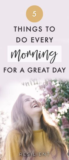 Every now and then, you may find yourself having one of those mornings in which you don't feel energetic or motivated enough to embrace what the day has to offer. If you want to change your mood, try implementing one or more of these things to do every morning to have a great day