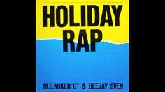 MC MIKER G & DJ SVEN - HOLIDAY RAP , 1986 , 12 INCH VERSION , (HD) , HQ ...