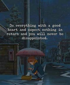 Positive Quotes : Do everything with a good heart. - Hall Of Quotes True Quotes, Book Quotes, Words Quotes, Wisdom Quotes, Motivational Quotes, Inspirational Quotes, Sayings, Qoutes, Quotes Quotes