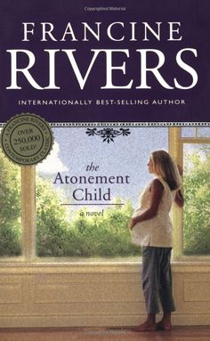 The Atonement Child by Francine Rivers...a really good book