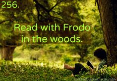 Read with FRODO in the woods. ....That would be wonderful!! :D #lotr #jrrtolkien