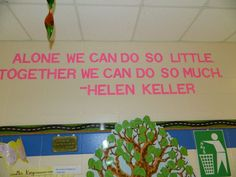 leader in me quotes for kids | Hallway Quote for Habit Six by Helen Keller