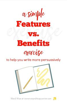 Use This Simple Features vs Benefits Exercise, Avoid Writing Pitfalls Persuasive Writing Techniques, Writing Tips, Can You Find It, Giving Tuesday, Benefit, Exercise, Simple, Ejercicio, Excercise