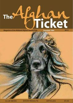 Afghan Hound Magazine 'Ticket' 2013 issue - my portrait of Theo on cover. cRobinPunsalanArt