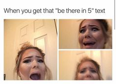 """When you get that """"be there in 5"""" text #baking #contouring #meme #makeupmeme #girlprobs #girlproblems"""