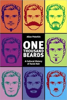 One Thousand Beards: A Cultural History of Facial Hair, $19.95, Barnes and Noble