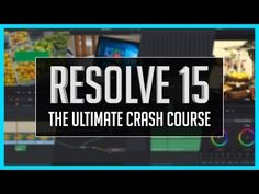 Resolve The Ultimate Crash Course - DaVinci Resolve Basic Training Tutorial Tech Hacks, Video Editing, Software, Coding, Tutorials, Training, 3d, Board, Creative