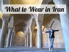 What to Wear When Travelling in Iran