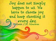 Choose joy quote via www.KatrinaMayer.com