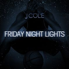 Mixtape Friday is from J. Cole and it's his Friday Night Lights mixtape. #JCole #MixtapeFriday