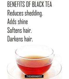 Black tea can also be used to promote hair growth, slow down hair fall, restore…