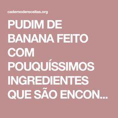 PUDIM DE BANANA FEITO COM POUQUÍSSIMOS INGREDIENTES QUE SÃO ENCONTRADOS FACILMENTE EM CASA! - Manual da Cozinha