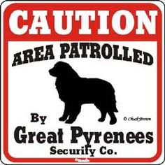 Great Pyrenees Caution Sign                              …