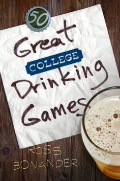 50 Great College Drinking Games by Ross Bonander