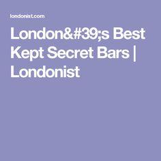 London's Best Kept Secret Bars   Londonist