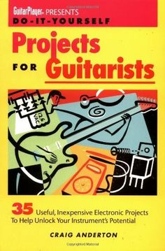 Do-it-Yourself Projects for Guitarists: 35 Useful Inexpensive Electronic Projects to Help Unlock Your Instrument's Potential by Craig Anderton, http://www.amazon.co.uk/dp/087930359X/ref=cm_sw_r_pi_dp_2Pphsb05YXCH6