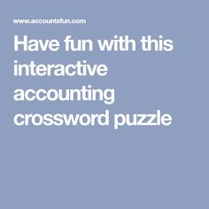 Have fun with this interactive accounting crossword puzzle Web Browser, Crossword, Accounting, Have Fun, Puzzle, Words, Crossword Puzzles, Puzzles, Riddles