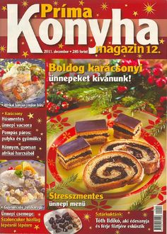 "Cover of ""prima konyha magazin 2011 12 by boldogpeace"" Hungarian Recipes, Cordon Bleu, Christmas Holidays, Menu, Cooking Recipes, Food, Printables, Culture, Cover"