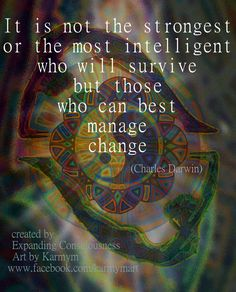 #ExpandingConsciousness #Quotespicture #ArtQuotespicture #karmym #YinYang #CharlesDarwin #Evolutionquote #Evolution