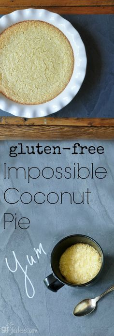 gluten free impossible coconut pie - impossible because it's got to be…