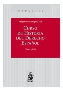 Curso de historia del derecho español / Magdalena Rodríguez Gil. - 2010