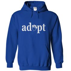 Adopt Dont Buy...T-Shirt or Hoodie click to see here>>  www.sunfrogshirts.com/Pets/Adopt-Dont-Buy-RoyalBlue-27040545-Hoodie.html?3618&PinDNs