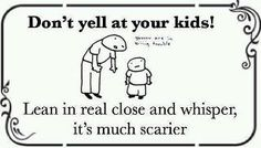 Don't yell at your kids!