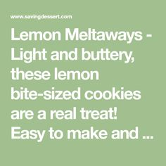 Lemon Meltaways - Light and buttery, these lemon bite-sized cookies are a real treat! Easy to make and the perfect cure for your lemon craving! Lemon Cookies, Fun Cookies, How To Make Cookies, Bite Size Cookies, Bruchetta, Thing 1, How To Squeeze Lemons, Cravings, The Cure