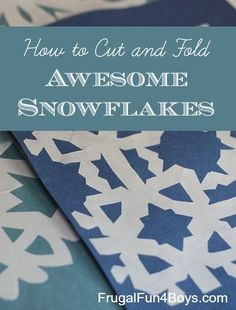 How to Cut and Fold Awesome Paper Snowflakes - Frugal Fun For Boys and Girls Christmas Crafts For Kids, Winter Christmas, Holiday Crafts, Holiday Fun, Fun Crafts, Paper Crafts, Winter Art, Winter Theme, Winter Activities