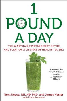 1 Pound a Day: The Martha's Vineyard Diet Detox and Plan for a Lifetime of Healthy Eating (Paperback)