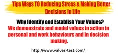 Why Identify and Establish Your Values? We demonstrate and model values in action in personal and work behaviours and in decision making.  http://www.values-test.com/