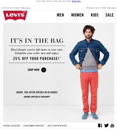 Levi's Abandoned Cart email 4/1/2014 SL: Check out now and Enjoy 25% Off Your Order
