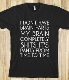 MY BRAIN SHITS IT\'S PANTS   Fitted T-shirt   Skreened