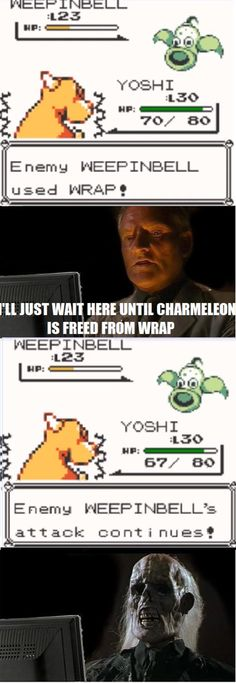 Real talk! And your Pokemon's Wrap attack NEVER lasted as long as the enemy's. (via Reddit user LeafLegend)