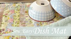 Sew Easy Dish Mats! - All Things Heart and Home