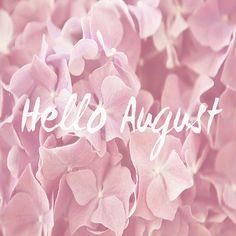 {Hello August} | Flickr - Photo Sharing!