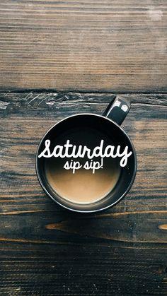 Saturday Sip Sip.... Tea no coffee for me!