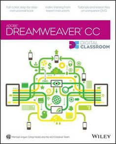 Dreamweaver CC Digital Classroom. You may be eager to learn how to use Adobe Dreamweaver CC (Creative Cloud) to create great websites, but you'd like to tackle it at your own speed. If so, this book-and-DVD learning combo is perfect for you. Located on Campbelltown library shelves at 006.74/DREACC ARGU #graphicdesign #webdevelopment #dreamweaver