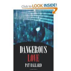 Dangerous Love -- romantic suspense by Pat Ballard, the Queen of Rubenesque Romances
